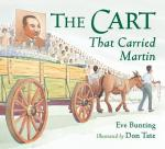 The-Cart-That-Carried-Martin-by-Eve-Bunting